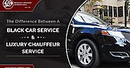 The difference between a Black Car Service and a Luxury Chauffeur Service