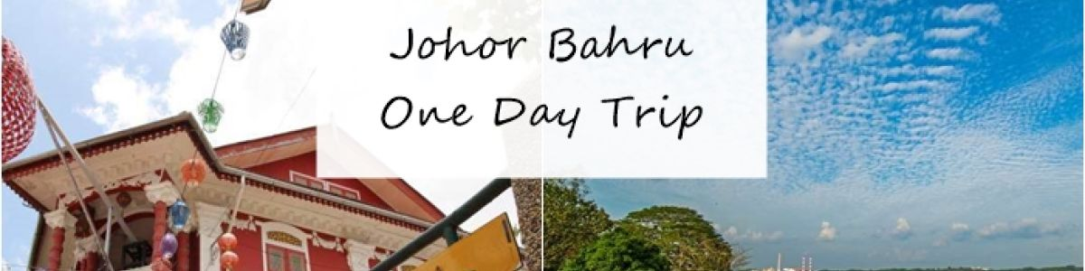 Headline for 15 Places to Go on a One Day trip to Johor Bharu