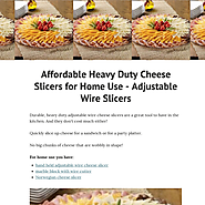 Affordable Heavy Duty Cheese Slicers for Home Use - Adjustable Wire Slicers
