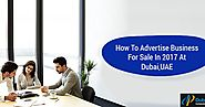 How to Advertise Business For Sale in 2017 at Dubai