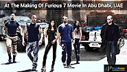 At the Making of Fast and Furious 7 in Abu Dhabi,UAE