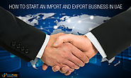All About Import/Export Business in UAE to watch out for
