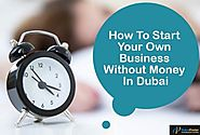 How to Start own business without Money in Dubai, UAE - dubaiposter