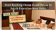 Start Booking Cheap Guest House in Delhi for Easy Stay