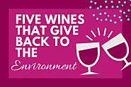 5 Wines That Give Back to the Environment #EarthMonth | Social Good Moms