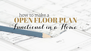 Space Planning | How to Make Your Open Floor Plan Functional