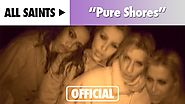 All Saints - Pure Shores (Official Music Video)