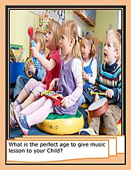 What is the perfect age to give music lesson to your child