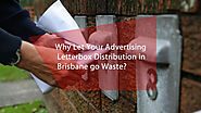 Why Let Your Advertising Letterbox Distribution in Brisbane go Waste?