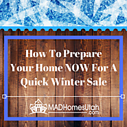 How to Prepare Your Home Now for A Quick Winter Sale!