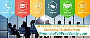 10 Reasons To Use Complete Business Marketing Platform from PremiumTollFreeVanity.com SMS/Text, Email, and In-bound C...