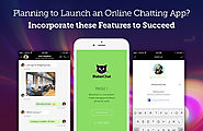 Planning to Launch an Online Chatting App? Incorporate these Features to Succeed