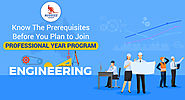 Know The Prerequisites Before You Plan to Join Professional Year Program in Engineering!