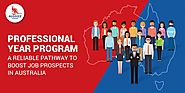 Professional Year Program — A Reliable Pathway to Boost Job Prospects in Australia