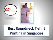 Best Roundneck T-shirt Printing in Singapore