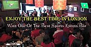 Enjoy The Best Time In London With One Of The Best Sports Events Bar