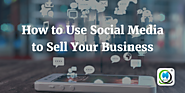 How to Use Social Media to Sell Your Business | MLeads Blog