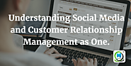 Understanding Social Media and Customer Relationship Management | MLeads Blog