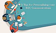 3 Tips for Personalizing your B2C Communications | MLeads Blog