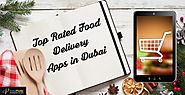Which are the Top Rated Food Delivery Apps in Dubai
