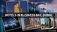Top 5 Breathtaking and Superior Hotels in Business Bay Dubai
