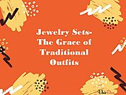 Jewelry Sets: The Grace Of Traditional Outfits