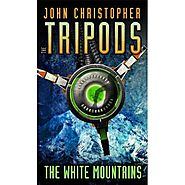 The White Mountains (The Tripods, #1)