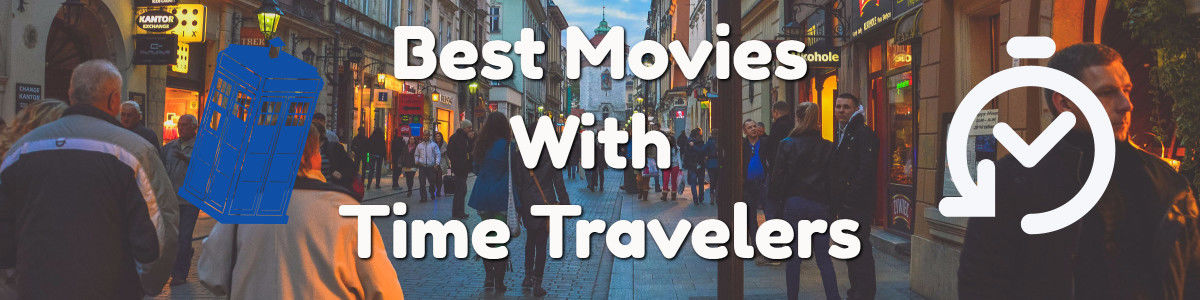 Headline for 10 Best Movies With Time Travelers