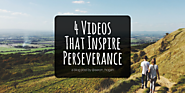 4 Videos That Inspire Perseverance - Leading, Learning, Questioning