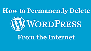 How to Permanently Delete a WordPress Blog from the Internet?