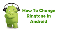 How To Change Ringtone In Android Smartphone - Free Tech Tutors