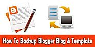 How To Back Up Your Blogger Template And Blog Posts?