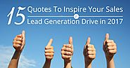 15 Quotes to Inspire Your Sales and Lead Generation Drive in 2017