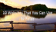 10 Websites That You Can Use to Relax | A Web Not to Miss