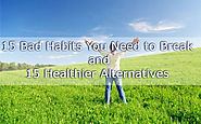 15 Bad Habits You Need to Break and 15 Healthier Alternatives | A Web Not to Miss