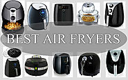 10 Best Air Fryers Reviewed in 2017 - What Makes Air Fryers Worth Buying?