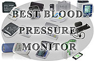Best Blood Pressure Monitors - Which one is better for measuring pressure