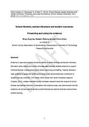School libraries, teacher-librarians and student outcomes : presenting and using the evidence