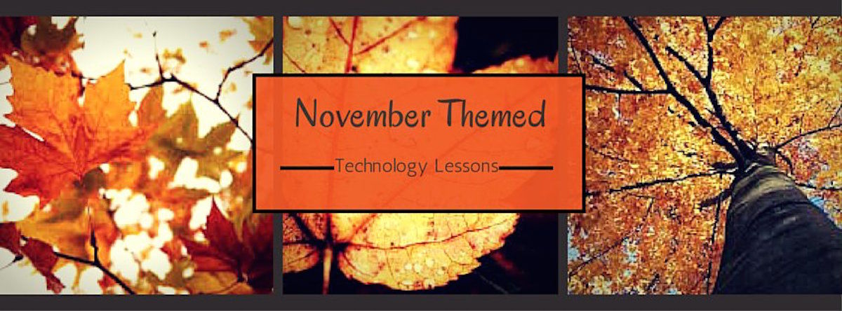 Headline for November Themed Technology Lessons