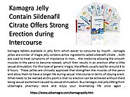 Buy Kamagra Jelly UK and Improve Your Lovemaking Life Once Again