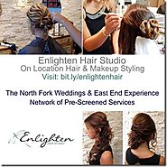 Enlighten Hair Studio Bring Big City Style to North Fork On Location Services - The East End Experience