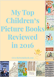 My Top Children's Picture Books Reviewed in 2016