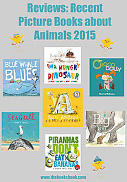 Reviews: Recent Picture Books about Animals 2015 (4)