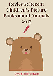 Reviews: Recent Children's Picture Books about Animals, 2017