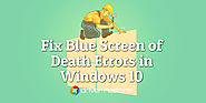 How To Fix Blue Screen Of Death (BSOD) Errors In Windows 10?