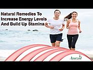 Natural Remedies To Increase Energy Levels And Build Up Stamina
