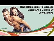 Herbal Remedies To Increase Energy And Get Rid Of Low Stamina