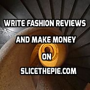 Get paid online to write Fashion and Music reviews on SliceThePie
