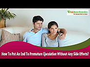 How To Put An End To Premature Ejaculation Without Any Side Effects
