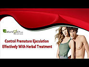 Control Premature Ejaculation Effectively With Herbal Treatment